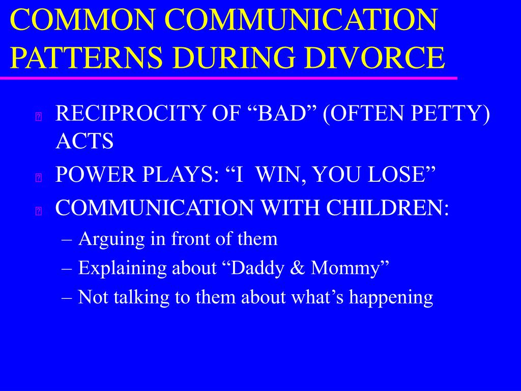 COMMON COMMUNICATION PATTERNS DURING DIVORCE