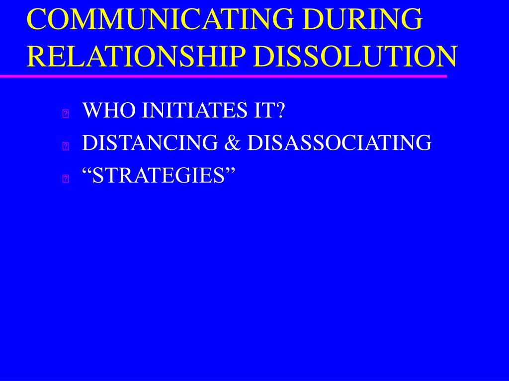 COMMUNICATING DURING RELATIONSHIP DISSOLUTION