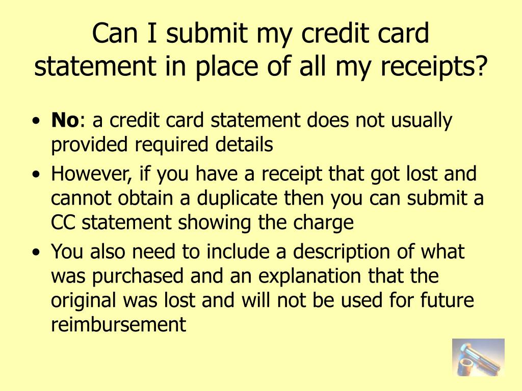 Can I submit my credit card statement in place of all my receipts?
