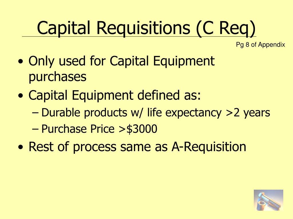 Capital Requisitions (C Req)