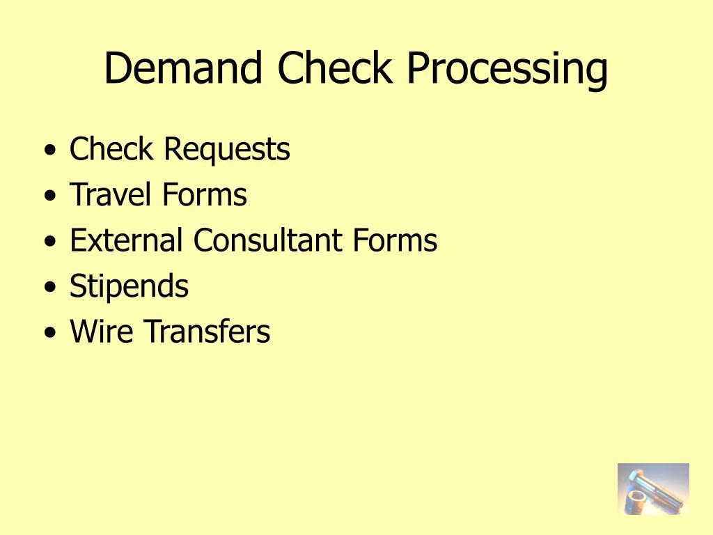 Demand Check Processing