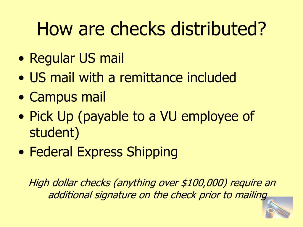 How are checks distributed?