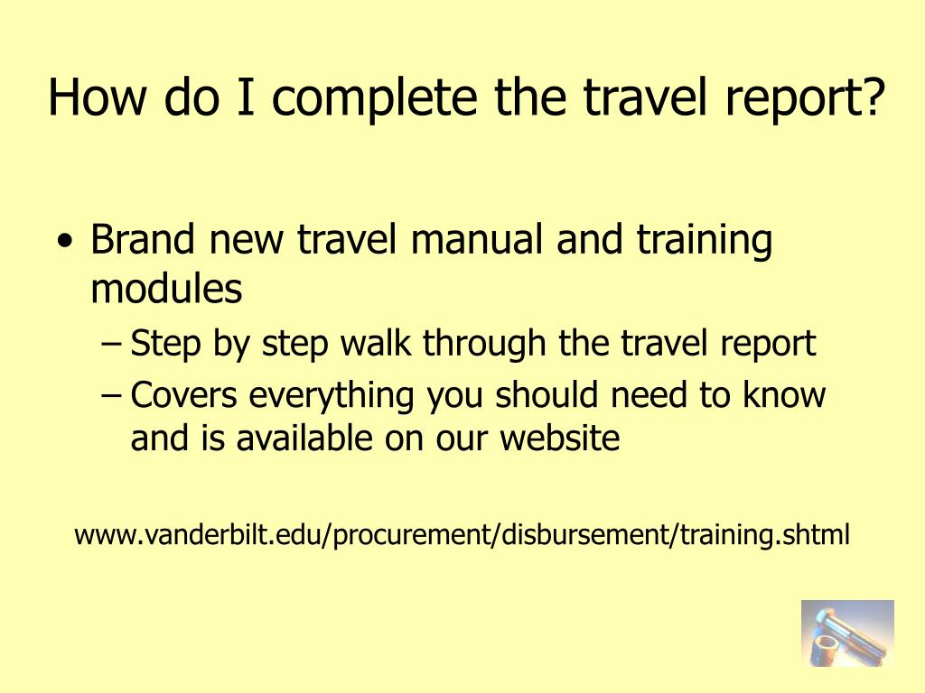 How do I complete the travel report?