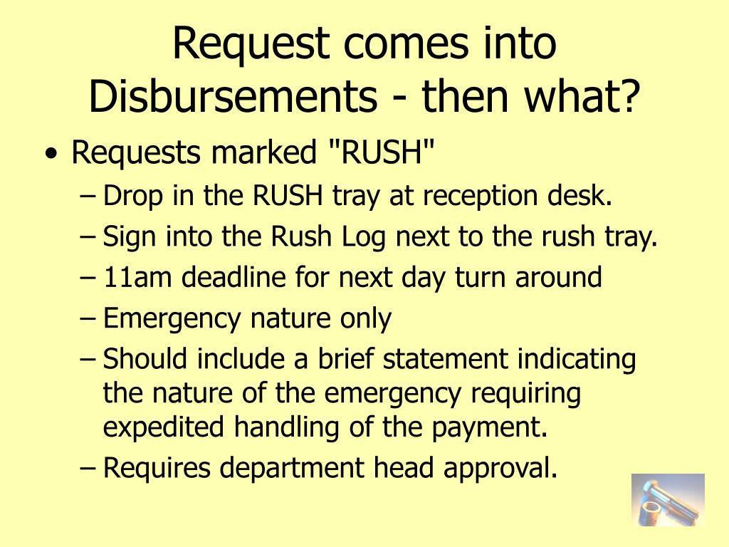 Request comes into Disbursements - then what?