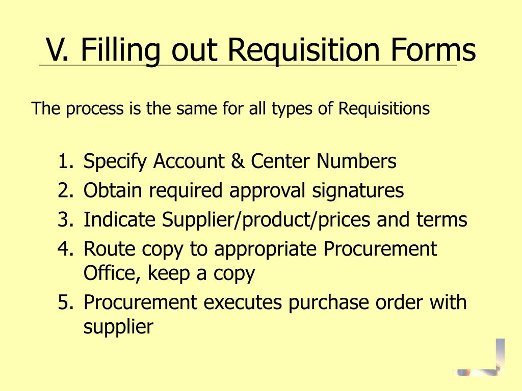 V. Filling out Requisition Forms