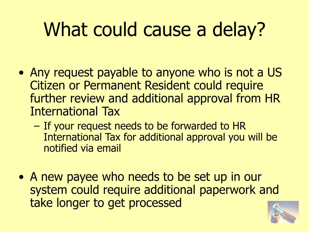 What could cause a delay?