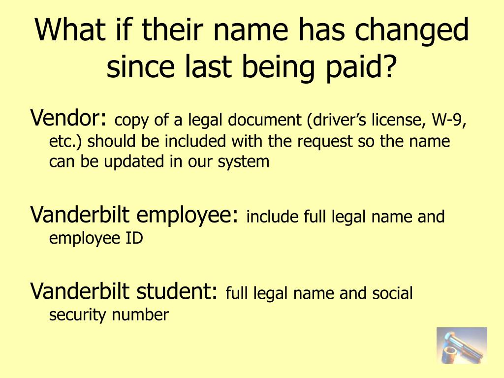 What if their name has changed since last being paid?