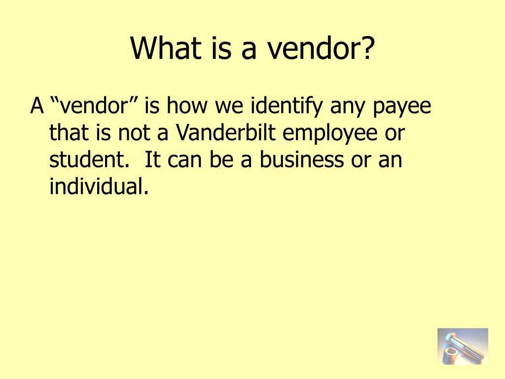 What is a vendor?