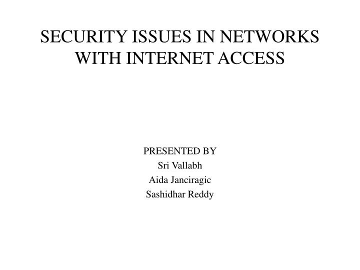 Security issues in networks with internet access