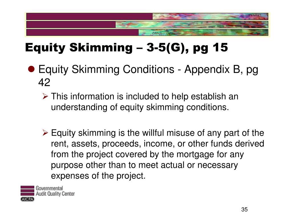 Equity Skimming – 3-5(G), pg 15