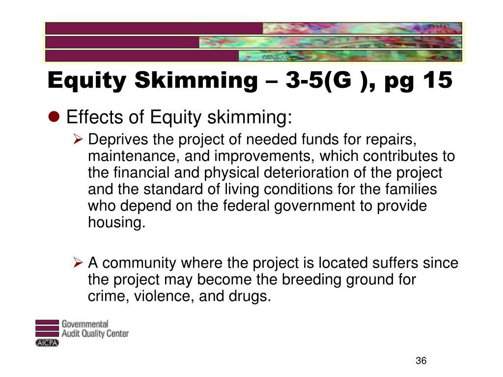 Equity Skimming – 3-5(G ), pg 15
