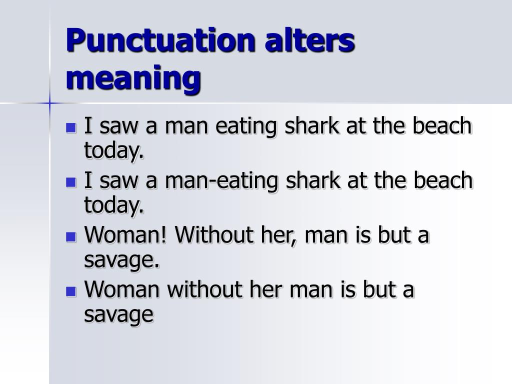 Punctuation alters meaning