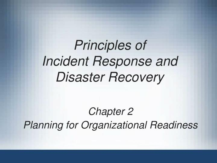 Principles of incident response and disaster recovery l.jpg