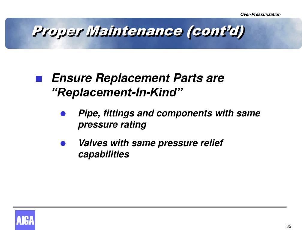 Proper Maintenance (cont'd)