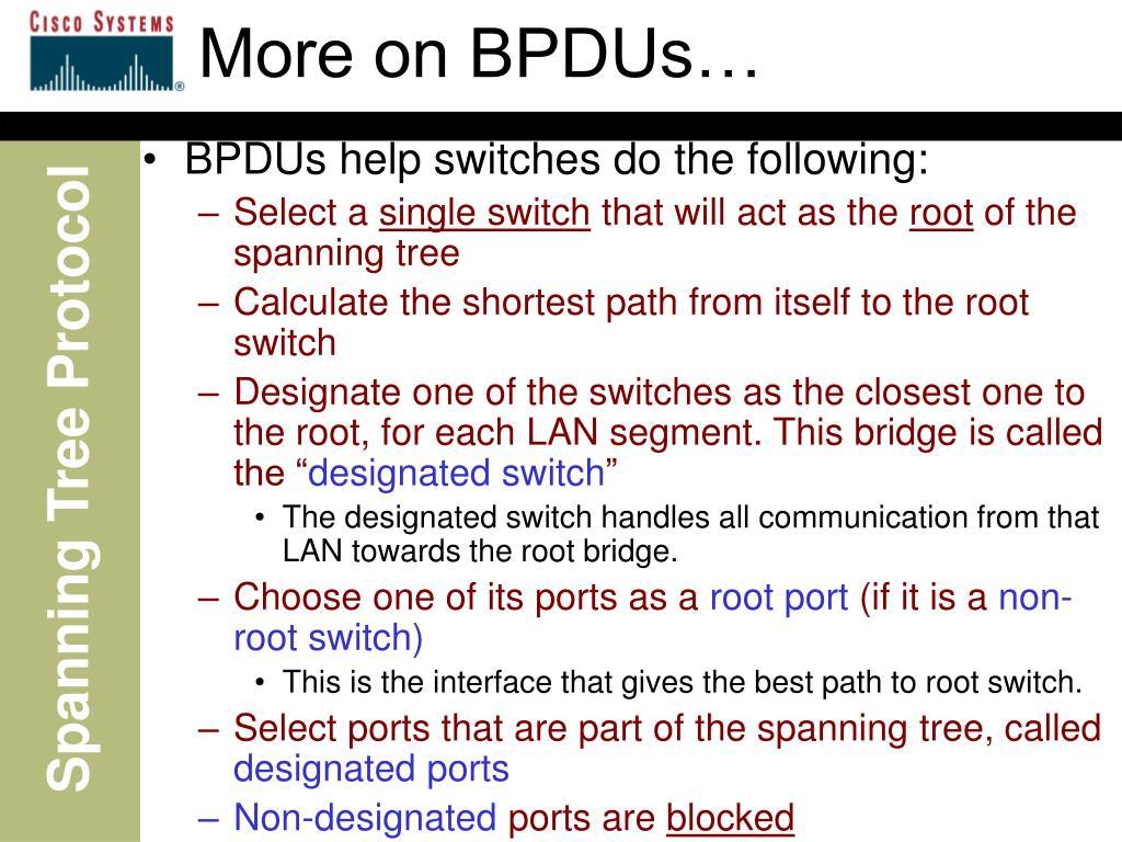 More on BPDUs…