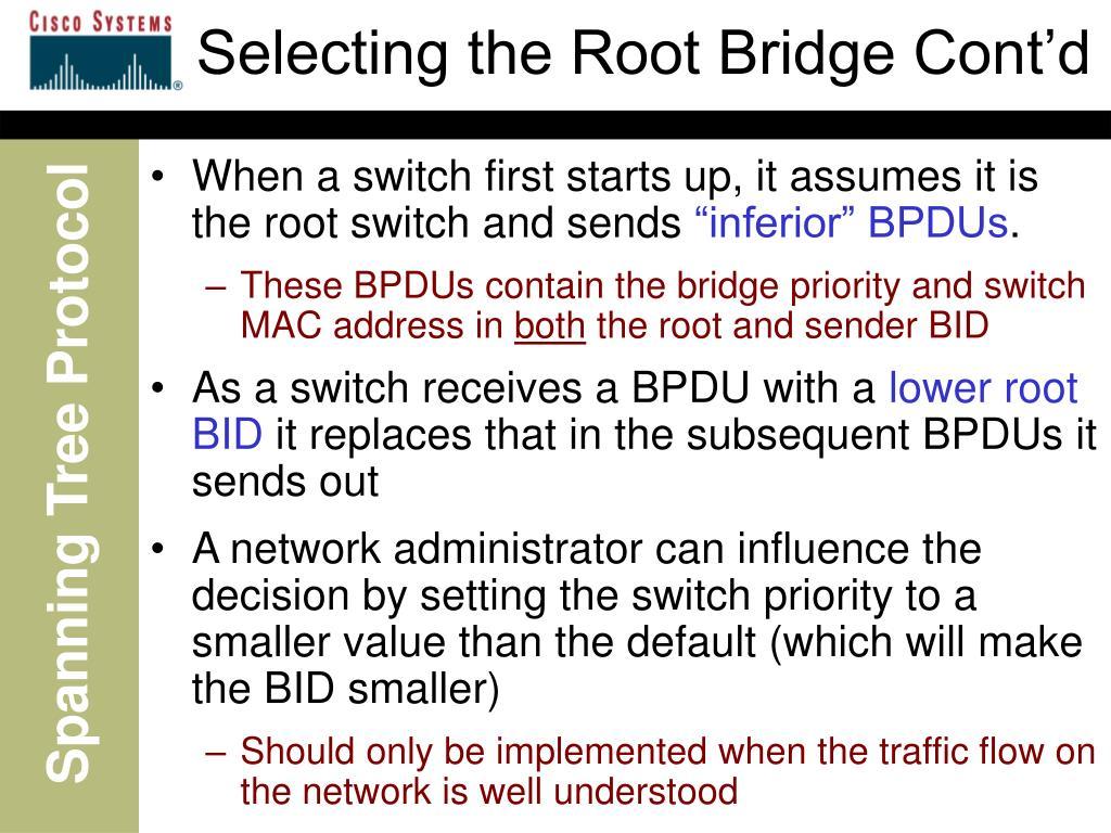 Selecting the Root Bridge Cont'd