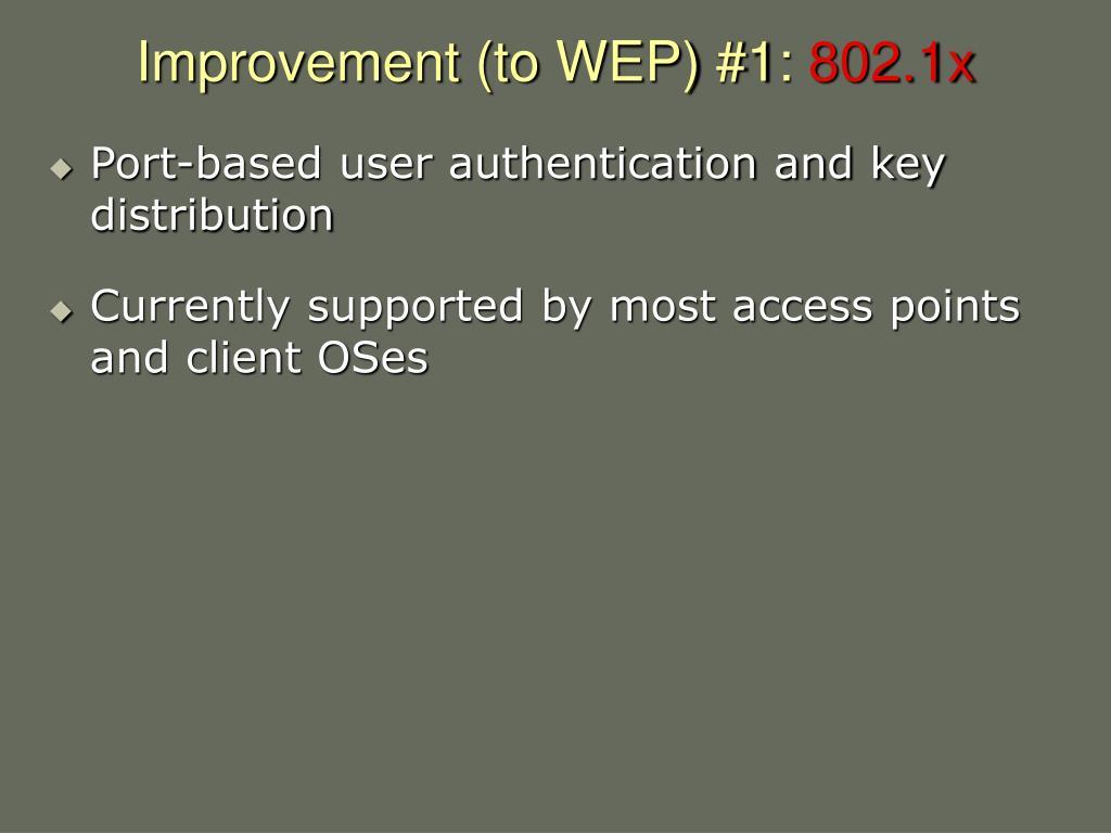 Improvement (to WEP) #1: