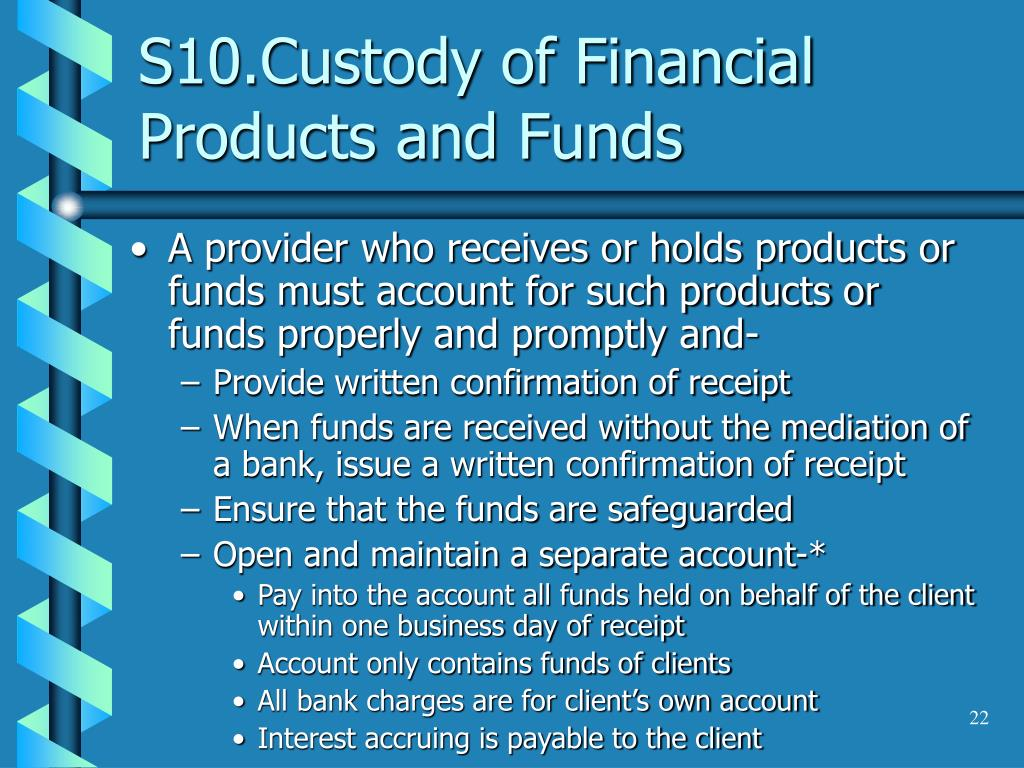 S10.Custody of Financial Products and Funds