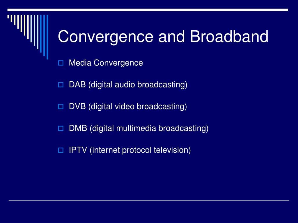 Convergence and Broadband