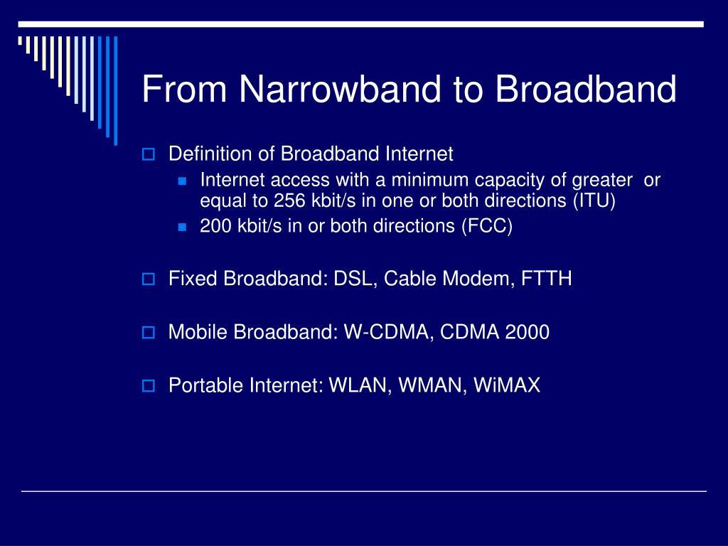 From Narrowband to Broadband