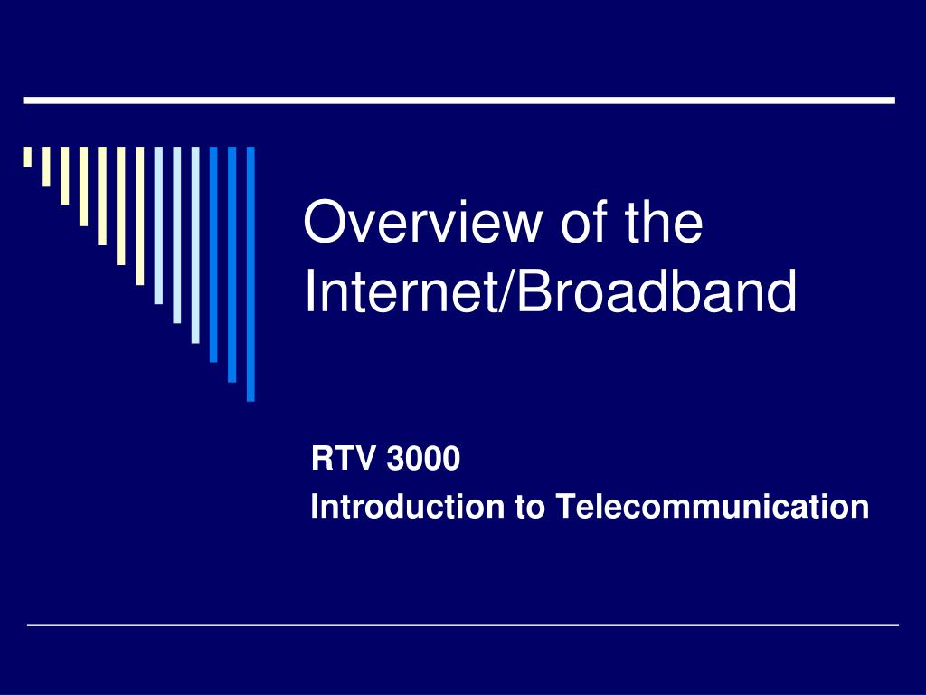 Overview of the Internet/Broadband