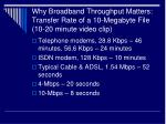 why broadband throughput matters transfer rate of a 10 megabyte file 10 20 minute video clip