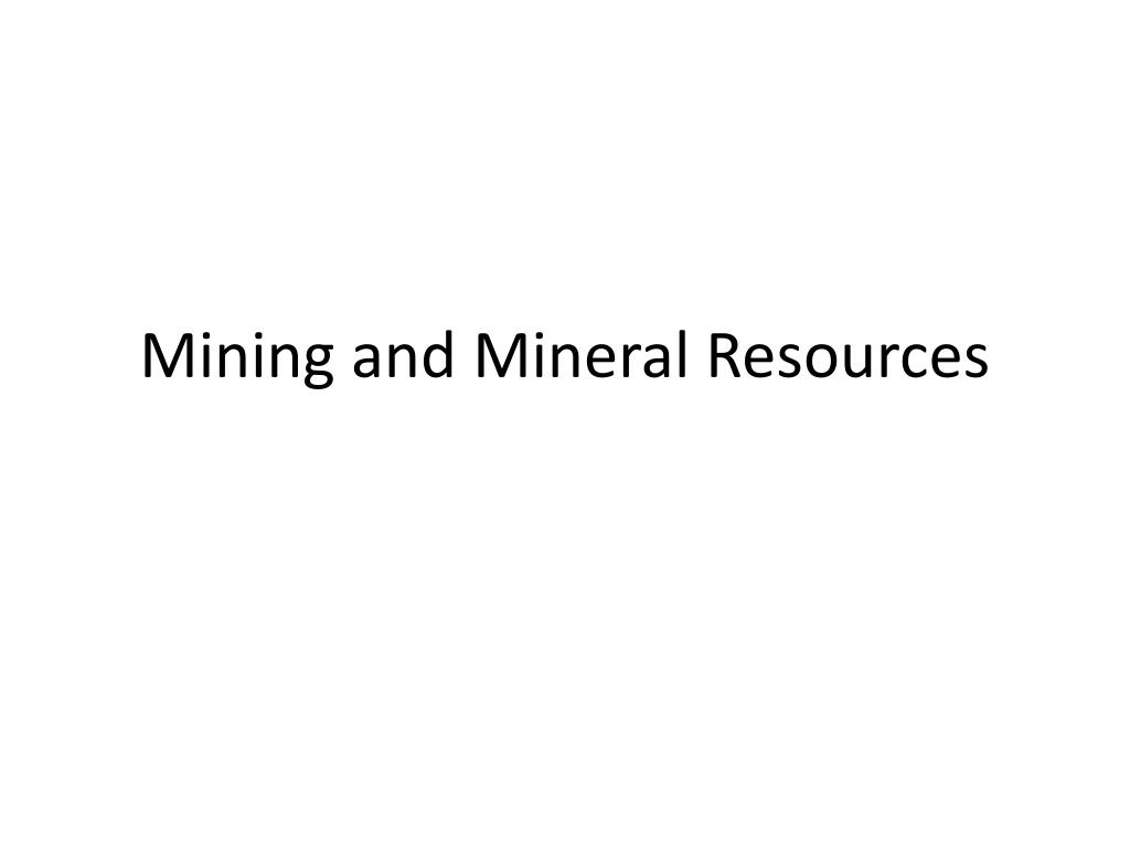 Mining and Mineral Resources