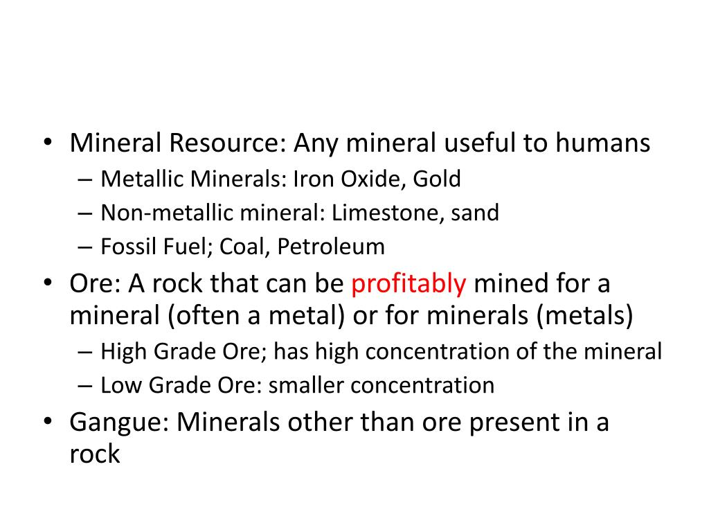 Mineral Resource: Any mineral useful to humans