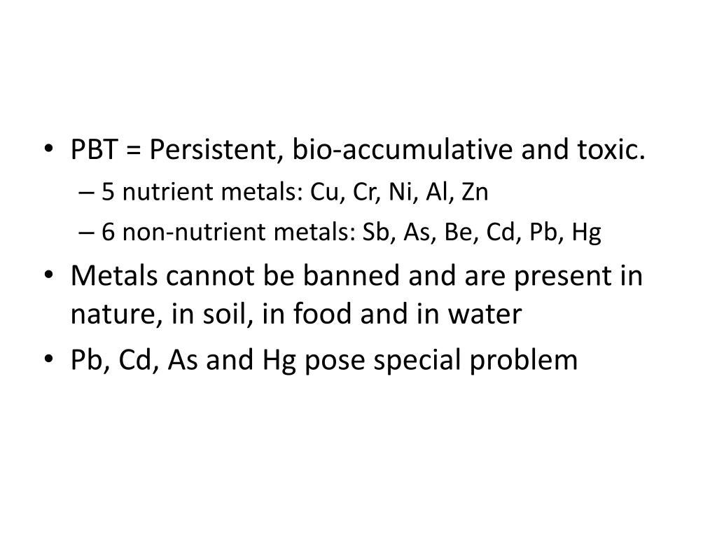 PBT = Persistent, bio-accumulative and toxic.