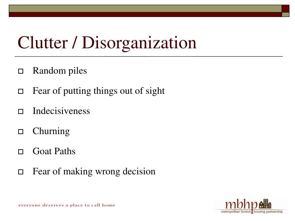 Clutter / Disorganization