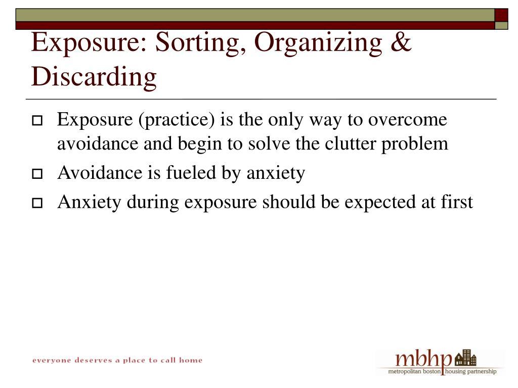 Exposure: Sorting, Organizing & Discarding