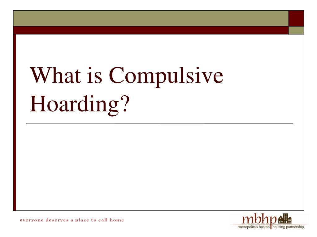 What is Compulsive Hoarding?