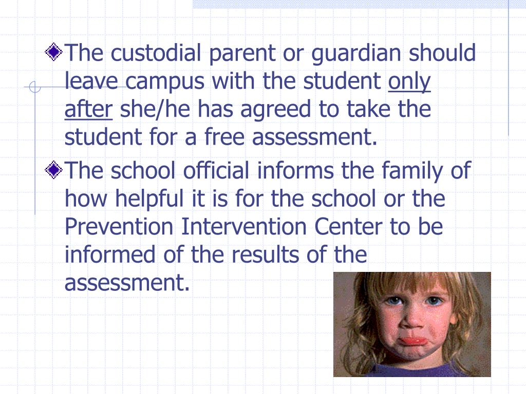 The custodial parent or guardian should leave campus with the student