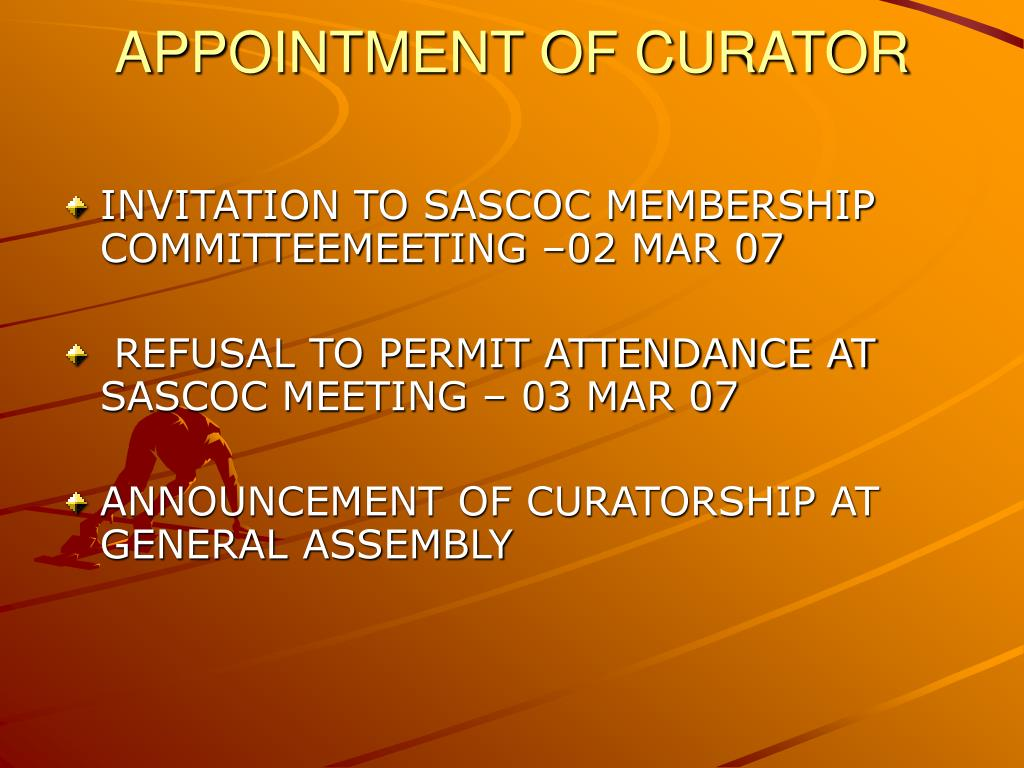 APPOINTMENT OF CURATOR