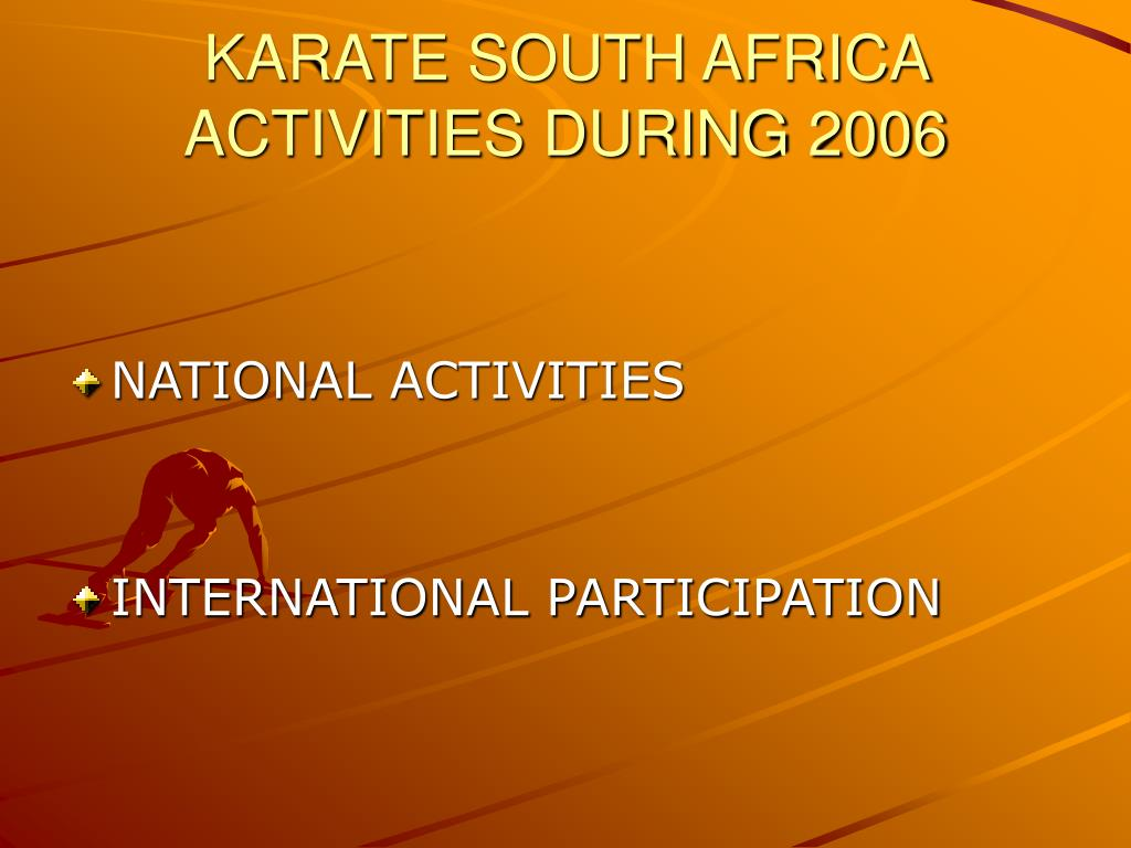KARATE SOUTH AFRICA ACTIVITIES DURING 2006