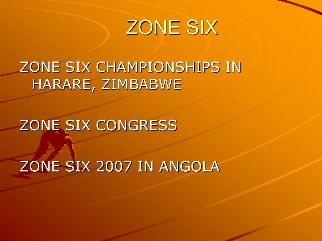 ZONE SIX