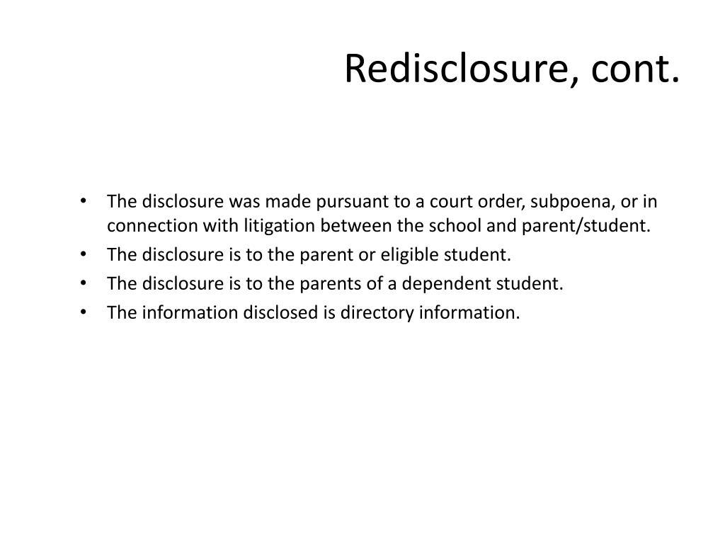 Redisclosure, cont.