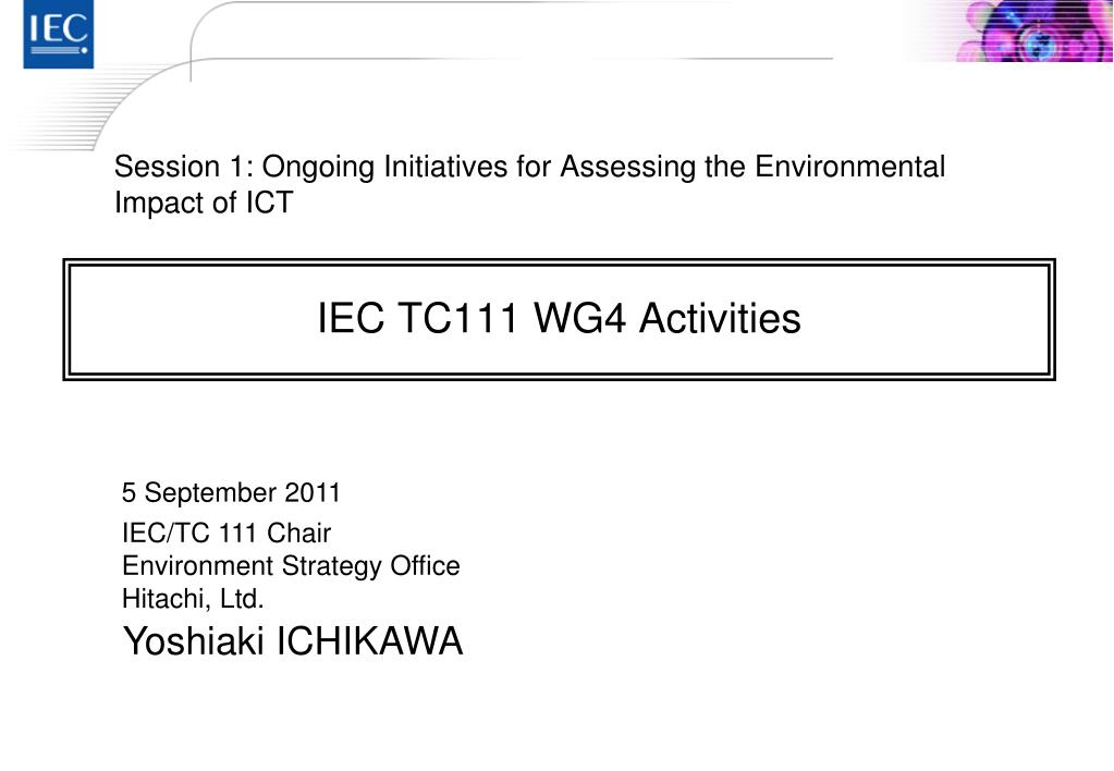 Session 1: Ongoing Initiatives for Assessing the Environmental Impact of ICT