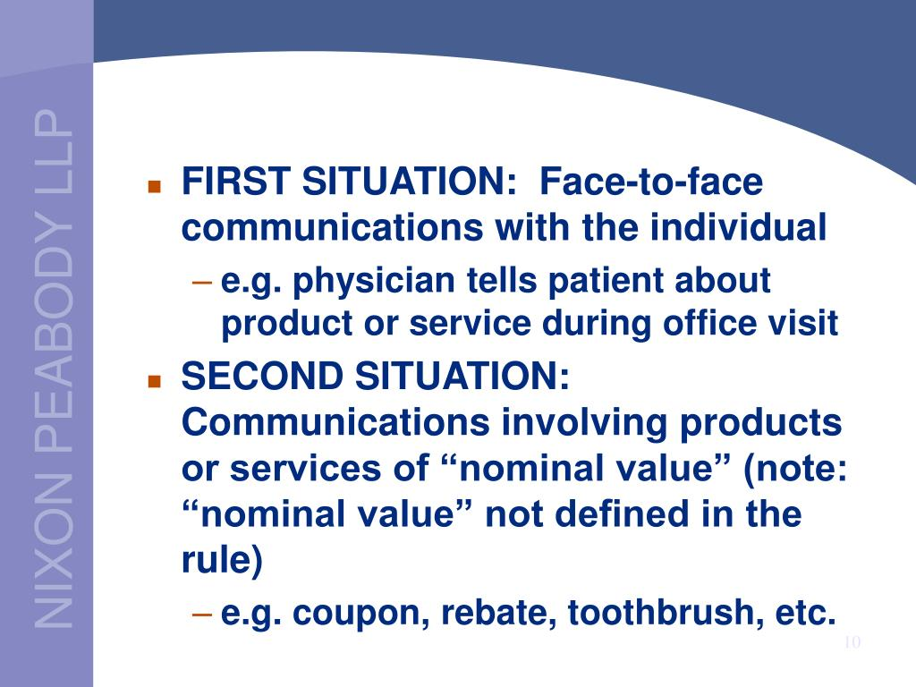 FIRST SITUATION:  Face-to-face communications with the individual