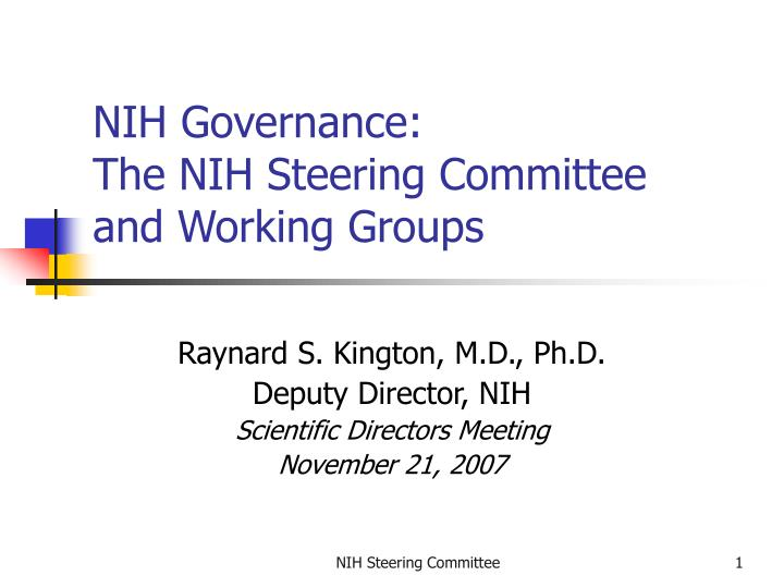 Nih governance the nih steering committee and working groups