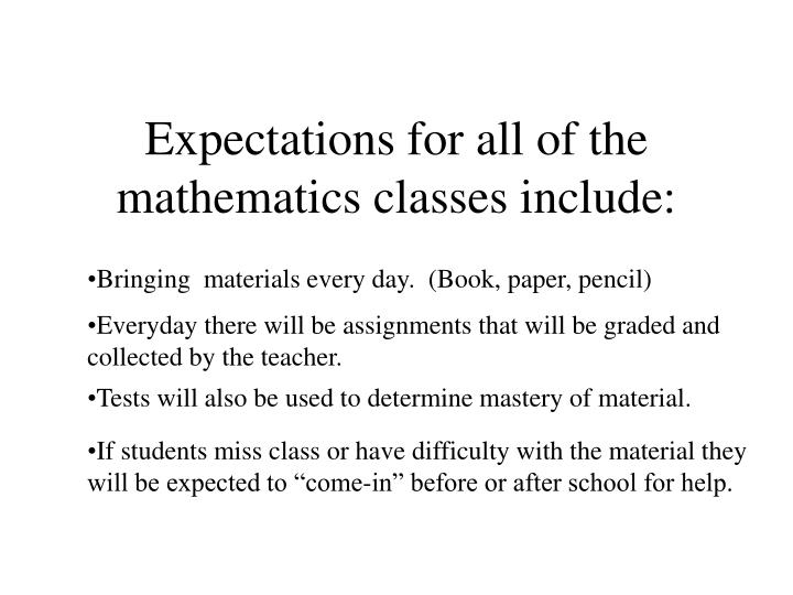 Expectations for all of the mathematics classes include