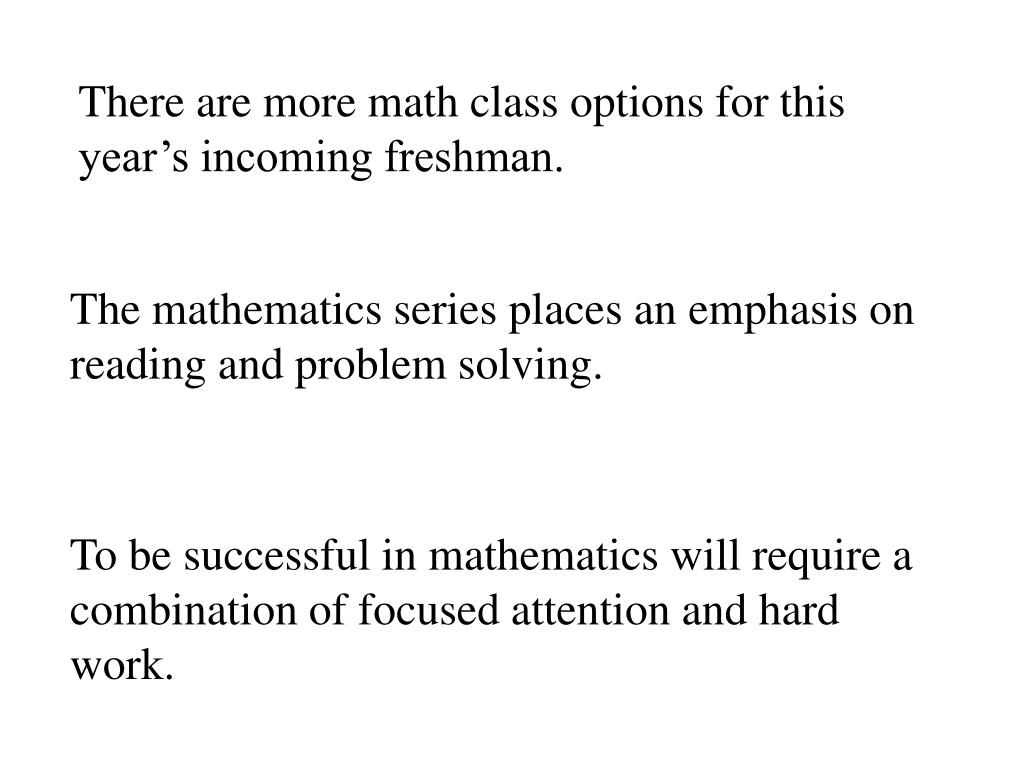 There are more math class options for this year's incoming freshman.