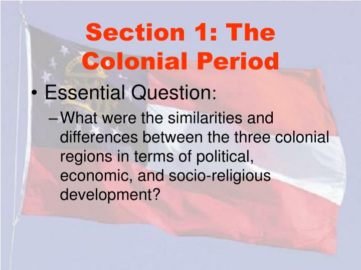 Section 1 the colonial period