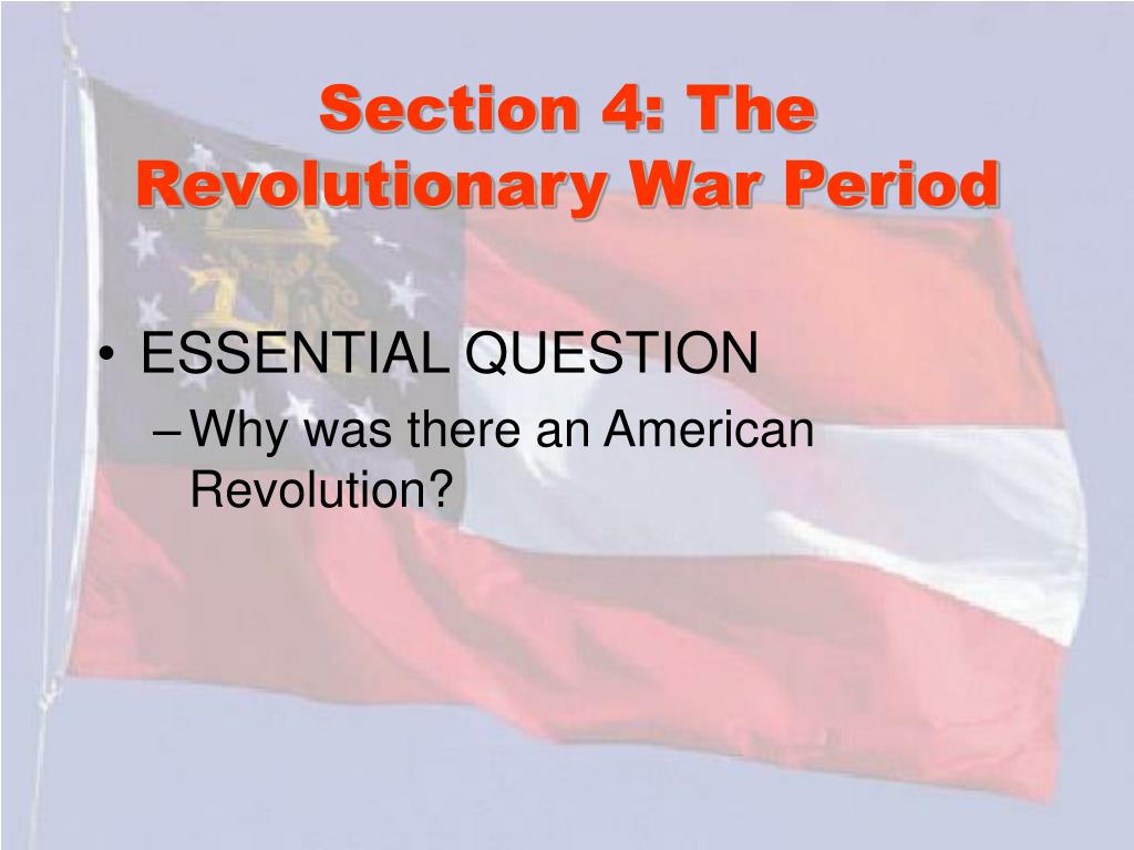 Section 4: The Revolutionary War Period