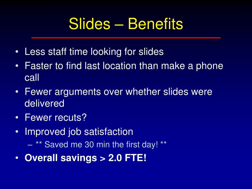 Slides – Benefits