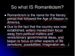 so what is romanticism