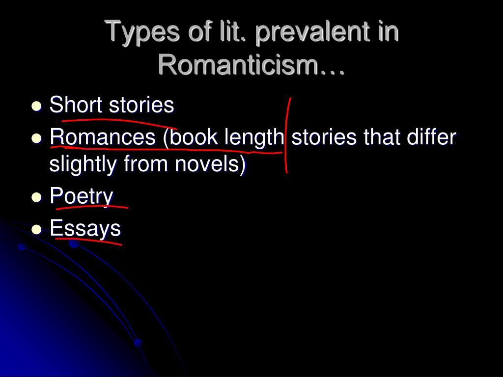 Types of lit. prevalent in Romanticism…