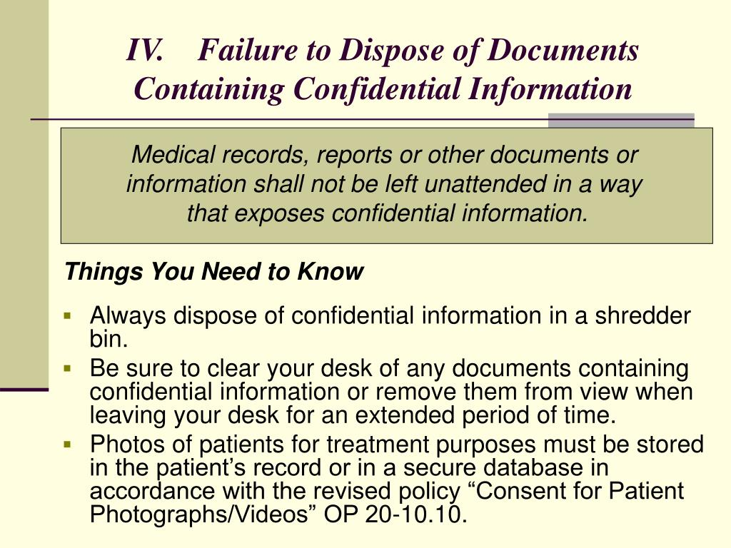 IV.    Failure to Dispose of Documents Containing Confidential Information