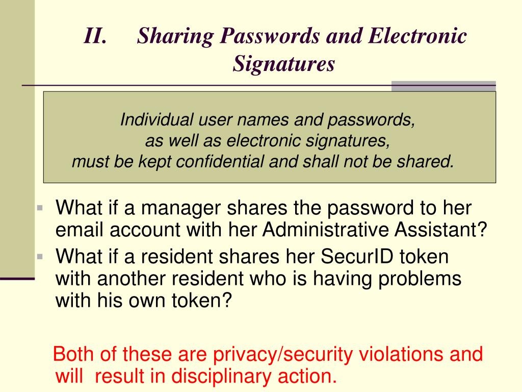 Sharing Passwords and Electronic  Signatures