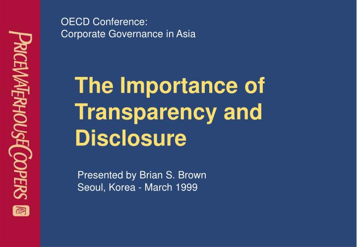 The importance of transparency and disclosure l.jpg